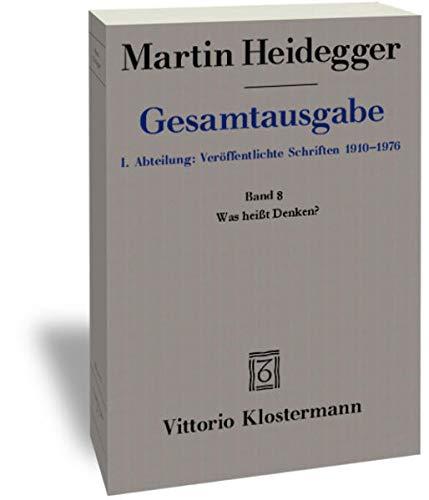 9783465031987: Gesamtausgabe. 4 Abteilungen / 1. Abt: Ver�ffentlichte Schriften / Was heisst Denken? (1951-1952)