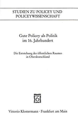 Gute Policey als Politik im 16. Jahrhundert: Peter Blickle