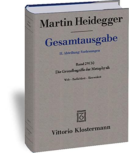 9783465033110: Martin Heidegger, Gesamtausgabe: II. Abteilungen: Vorlesungen 1919-1044: Die Grundbegriffe Der Metaphysik. Welt - Endlichkeit - Einsamkeit (German Edition)