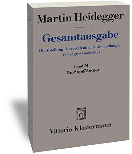 9783465033578: Martin Heidegger, Gesamtausgabe: III. Abteilungen: Unveroffentlichte Abhandlungen: Band 64 Der Begriff Der Zeit