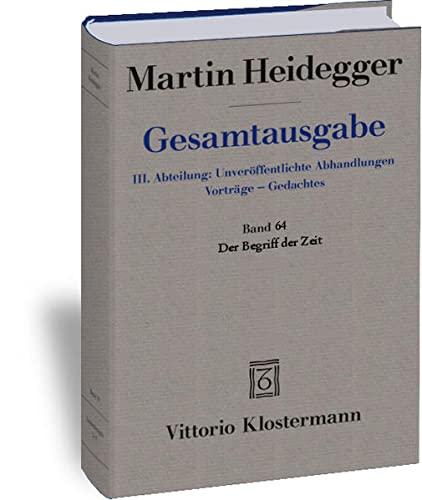 DER BEGRIFF DER ZEIT (1924) (Gesamtausgabe Abt. III, Band 64): Heidegger, Martin