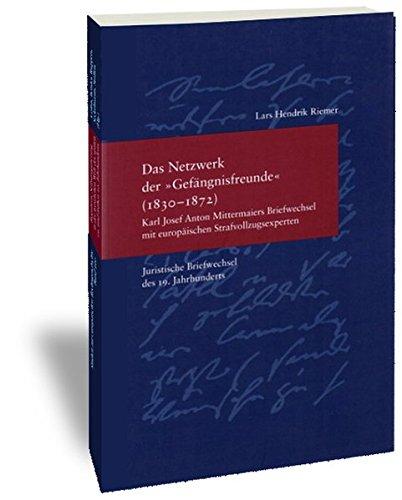 """Das Netzwerk der """"Gefängnisfreunde"""" 1820 bis 1872: Karl Josef Anton ..."""