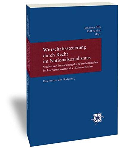 Wirtschaftssteuerung durch Recht im Nationalsozialismus: Johannes Bähr
