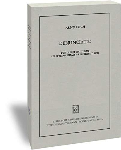 9783465034995: Denunciatio: Zur Geschichte Eines Strafprozessualen Rechtsinstituts (Juristische Abhandlungen) (German Edition)