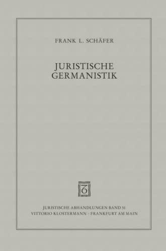 9783465035909: Juristische Germanistik: Eine Geschichte der Wissenschaft vom einheimischen Privatrecht