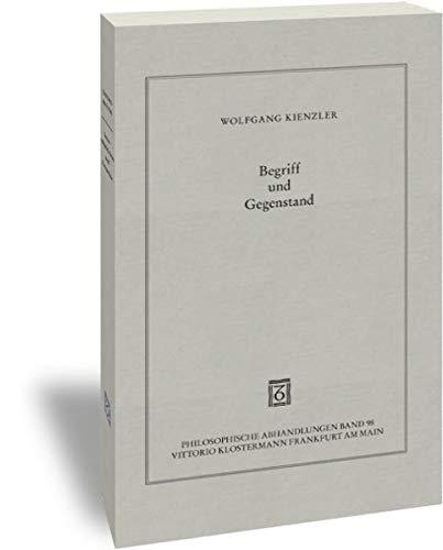 9783465036388: Begriff und Gegenstand: Eine historische und systematische Studie zur Entwicklung von Gottlob Freges Denken