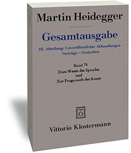 9783465036685: Martin Heidegger, Gesamtausgabe - Abteilung: Unveroffentlichte Abhandlungen Vortrage - Gedachtes. Zum Wesen Der Sprache Und Zur Frage Nach Der Kunst