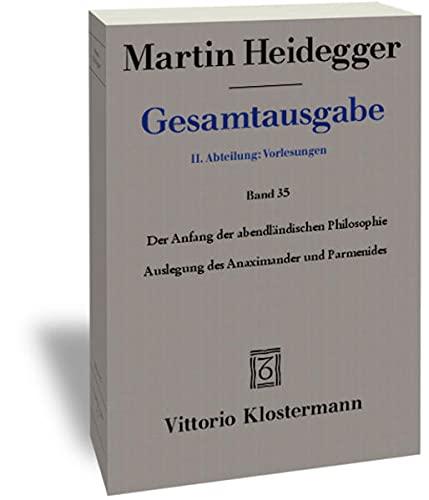 9783465037255: Martin Heidegger, Gesamtausgabe. II. Abteilung: Vorlesungen 1919-1944: Der Anfang Der Abendlandischen Philosophie: Auslegung Des Anaximander Und Parmenides (German Edition)