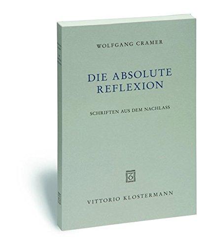 9783465037538: Die Absolute Reflexion: Schriften Aus Dem Nachlass (German Edition)