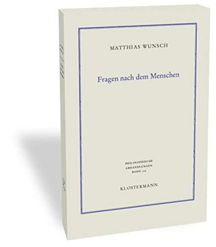 9783465038733: Fragen nach dem Menschen: Philosophische Anthropologie, Daseinsontologie und Kulturphilosophie (Philosophische Abhandlungen)