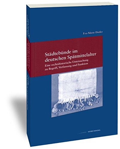 Städtebünde im deutschen Mittelalter: Eva-Marie Distler