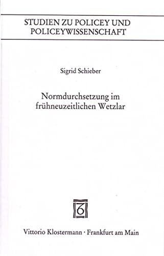 Normdurchsetzung im frühneuzeitlichen Wetzlar: Sigrid Schieber