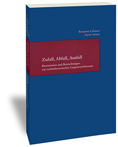 9783465040538: Zufall, Abfall, Ausfall: Rezensionen und Betrachtungen zur rechtstheoretischen Gegenwartsliteratur