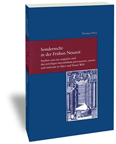 Sonderrecht in der Fruhen Neuzeit: Studien zum ius singulare und den privilegia miserabilium ...