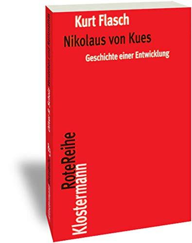 9783465040590: Nikolaus Von Kues. Geschichte Einer Entwicklung: Vorlesungen Zur Einfuhrung in Seine Philosophie (Klostermann Rotereihe) (German Edition)