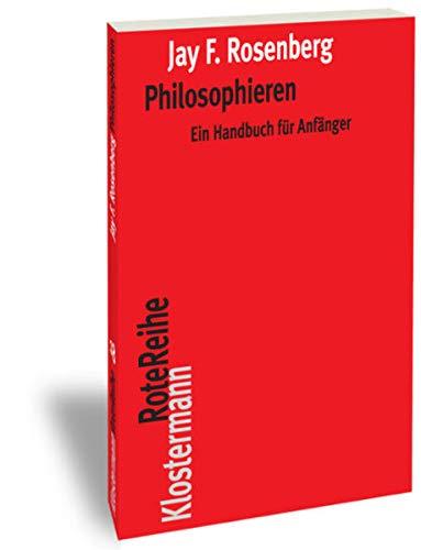 9783465040699: Philosophieren: Ein Handbuch f�r Anf�nger