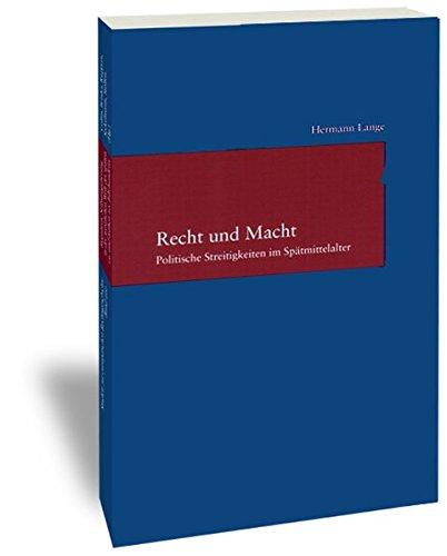 Recht und Macht: Politische Streitigkeiten im Spatmittelalter: Hermann Lange