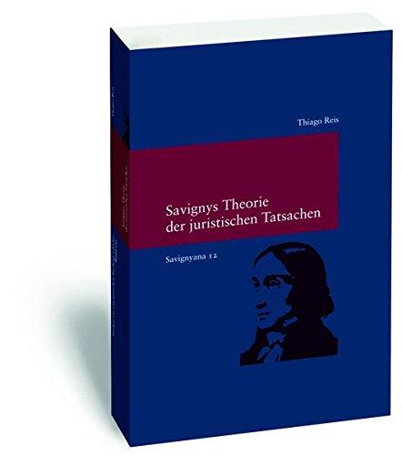 Savignyana / Savignys Theorie der juristischen Tatsachen: Thiago Reis
