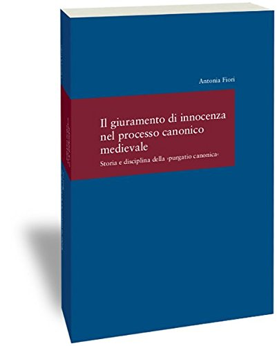 Il giuramento di innocenza nel processo canonico medievale: Antonia Fiori