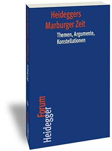 9783465041733: Heideggers Marburger Zeit: Themen, Argumente, Konstellationen (Heidegger Forum) (German Edition)