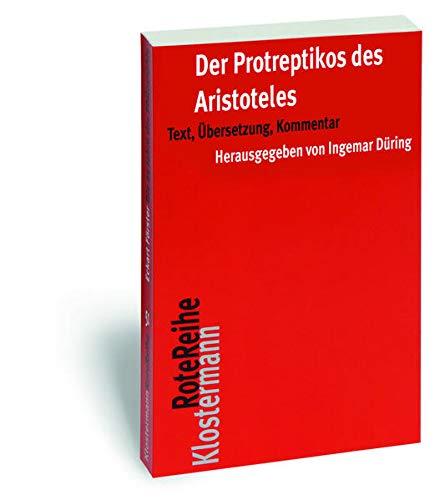 9783465042099: Der Protreptikos Des Aristoteles: Text, Ubersetzung, Kommentar