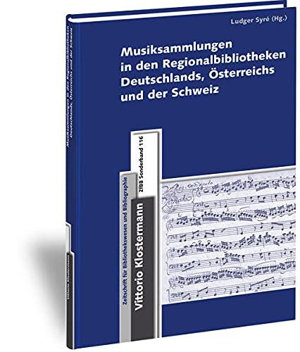 9783465042358: Musiksammlungen in den Regionalbibliotheken Deutschlands, Österreichs und der Schweiz (Zeitschrift Fur Bibliothekswesen Und Bibliographie - Sonderbande) (German Edition)
