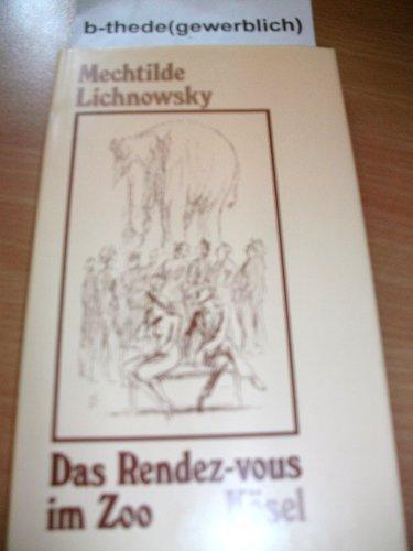 Das Rendez-vous im Zoo (Querelles d'amoureux) - Lichnowsky, Mechtilde