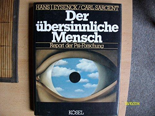 Der übersinnliche Mensch. Report der Psi-Forschung.: Eysenck, Hans J. / Carl Sargent