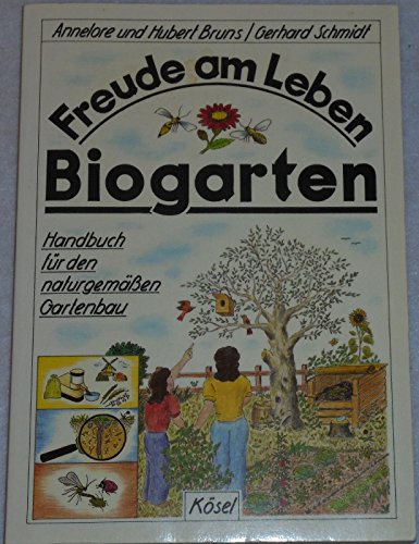 Freude am Leben. Biogarten. Handbuch für den: Bruns, Annelore, Bruns,