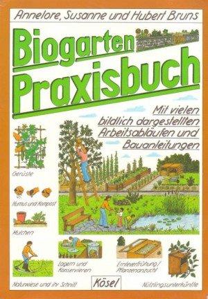 Biogarten Praxisbuch: Bruns, Annelore, Susanne