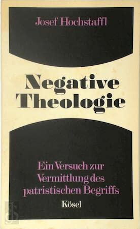 9783466200726: Negative Theologie: E. Versuch zur Vermittlung d. patrist. Begriffs (German Edition)