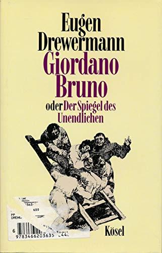 9783466203635: Giordano Bruno, oder, Der Spiegel des Unendlichen
