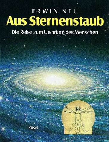 9783466204267: Aus Sternenstaub. Die Reise zum Ursprung des Menschen