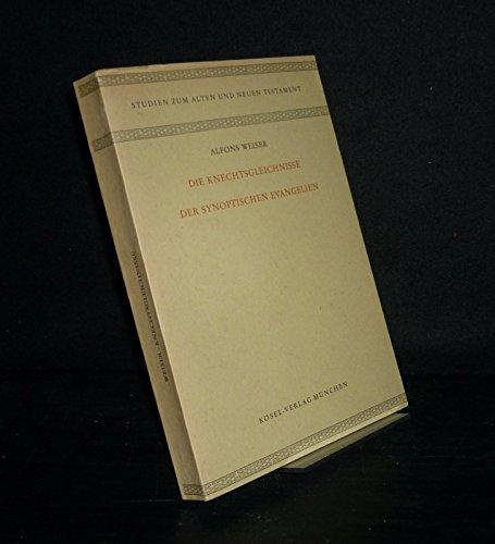 9783466253296: Die Knechtsgleichnisse der synoptischen Evangelien (Studien zum Alten und Neuen Testament) (German Edition)