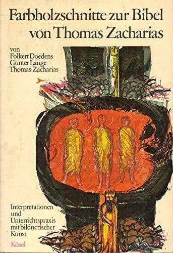 9783466300853: Farbholzschnitte zur Bibel von Thomas Zacharias. Interpretationen und Unterrichtspraxis mit bildnerischer Kunst.