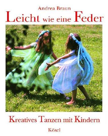 9783466304370: Leicht wie eine Feder. Kreatives Tanzen mit Kindern