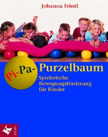 9783466305384: Pi- Pa- Purzelbaum. Spielerische Bewegungsförderung für Kinder.