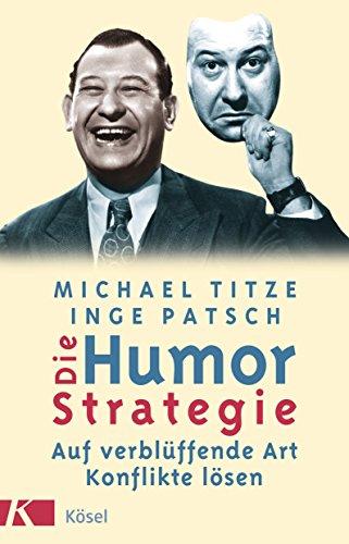9783466306732: Die Humorstrategie: Auf verbl�ffende Art Konflikte l�sen