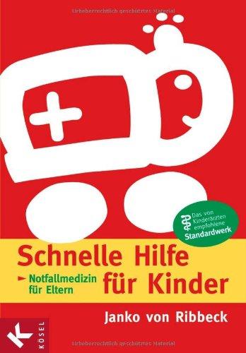 9783466307135: Schnelle Hilfe für Kinder: Notfallmedizin für Eltern