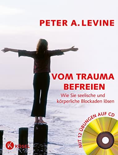 9783466307609: Vom Trauma befreien