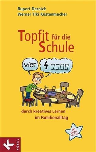 9783466307777: Topfit für die Schule durch kreatives Lernen im Familienalltag