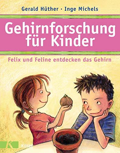 9783466308453: Gehirnforschung für Kinder - Felix und Feline entdecken das Gehirn