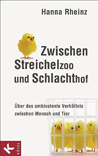 9783466309016: Zwischen Streichelzoo und Schlachthof: �ber das ambivalente Verh�ltnis zwischen Mensch und Tier