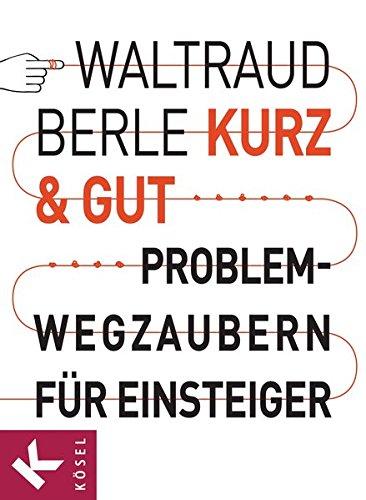9783466309931: Kurz & gut: Problemwegzaubern f�r Einsteiger