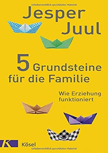 9783466310500: 5 Grundsteine für die Familie: Wie Erziehung funktioniert