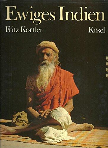 9783466341450: Ewiges Indien: Reise zu den Quellen des Ganges und der Weischeit