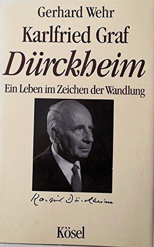 9783466342136: Karlfried Graf Dürckheim: Ein Leben im Zeichen der Wandlung