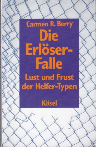 9783466342471: Die Erlöser-Falle. Lust und Frust der Helfer-Typen