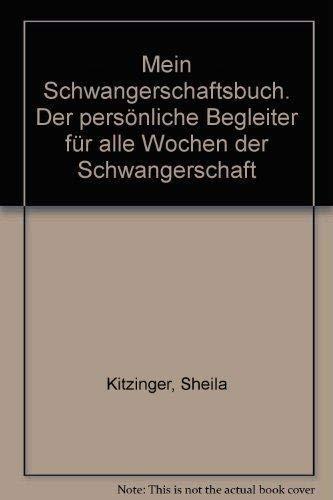 Mein Schwangerschaftsbuch - der persönliche Begleiter für: Kitzinger, Sheila, Bailey,