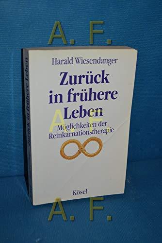 9783466342600: Zur�ck in fr�here Leben. M�glichkeiten der Reinkarnationstherapie